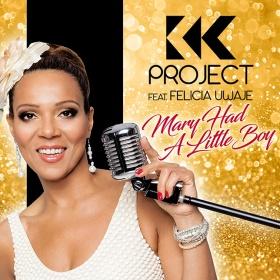 K.K. PROJECT FEAT. FELICIA UWAJE - MARY HAD A LITTLE BOY